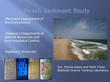 Maryland Department of the Environment Delaware Department of Natural Resources and Environmental Control Salisbury University Drs. Elichia Venso and Mark.