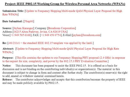 Doc.: IEEE 802.15-00/211r2 Submission September, 2000 Jeyhan Karaoguz, Broadcom CorporationSlide 1 Project: IEEE P802.15 Working Group for Wireless Personal.