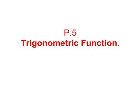 P.5 Trigonometric Function.. A ray, or half-line, is that portion of a line that starts at a point V on the line and extends indefinitely in one direction.