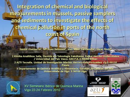 Integration of chemical and biological measurements in mussels, passive samplers and sediments to investigate the effects of chemical pollution in ports.