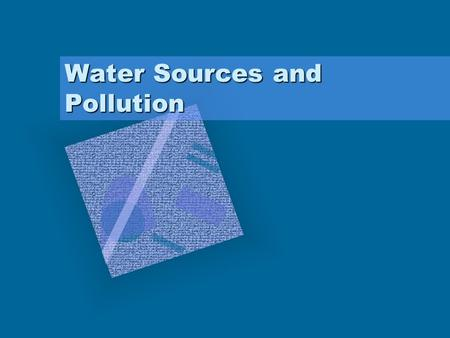 Water Sources and Pollution. Where does our water come from? It comes from 2 sources: 1.Surface water: above ground in lakes and rivers. –Most large cities.