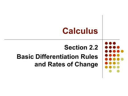 Calculus Section 2.2 Basic Differentiation Rules and Rates of Change.