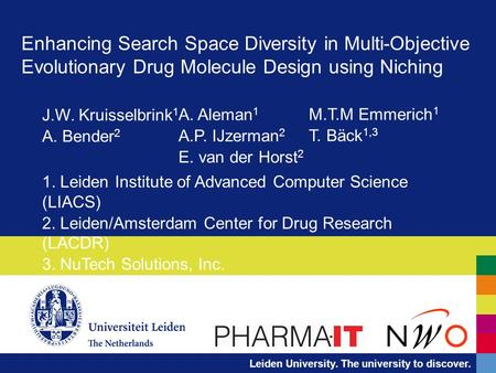 Leiden University. The university to discover. Enhancing Search Space Diversity in Multi-Objective Evolutionary Drug Molecule Design using Niching 1. Leiden.