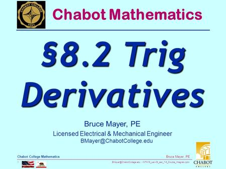 MTH16_Lec-09_sec_7-6_Double_Integrals.pptx 1 Bruce Mayer, PE Chabot College Mathematics Bruce Mayer, PE Licensed Electrical &