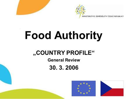 "Food Authority ""COUNTRY PROFILE"" General Review 30. 3. 2006."