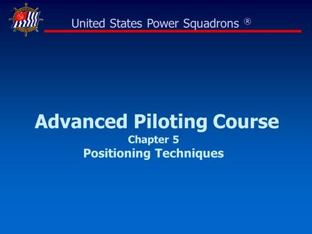 Advanced Piloting Course Chapter 5 Positioning Techniques