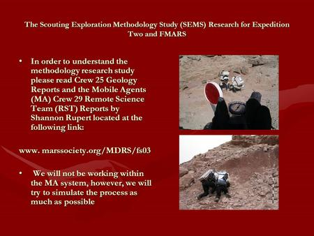 The Scouting Exploration Methodology Study (SEMS) Research for Expedition Two and FMARS In order to understand the methodology research study please read.