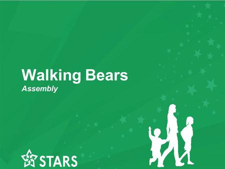 Walking Bears Assembly. Today's special assembly We're going to start with a special story about a little Bear …