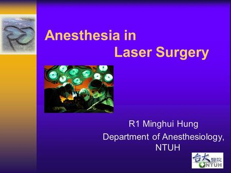 Anesthesia in Laser Surgery