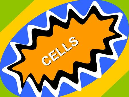 CELLS. Cells are living units that move, grow, react, protect themselves, and reproduce.