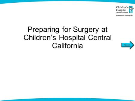 Preparing for Surgery at Children's Hospital Central California.
