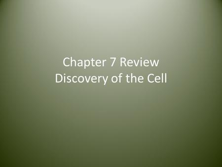 "Chapter 7 Review Discovery of the Cell. Who is credited for using a microscope to look at cork and first used the word ""cell""? 1.Anton van Leeuwenhoek."
