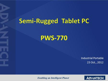 "PWS-770 Industrial Portable 23 Oct., 2012. Panel: 10.4"" XGA, resistive touch; Sunlight readable CPU: Intel Cedarview N2600/ NM10 DRAM: DDR3 2GB DRAM Storage:"