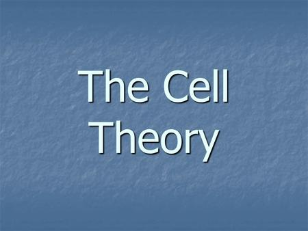The Cell Theory. Important Scientists Many important scientists aided in the discovery of the cell and the formulation of the cell theory Many important.