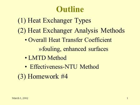 Outline (1) Heat Exchanger Types (2) Heat Exchanger Analysis Methods