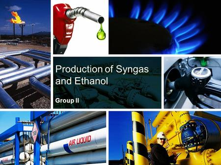Production of Syngas and Ethanol Group II. Definition of Syngas Syngas is the abbreviated name for synthesis gas. It is a gas mixture that comprises of.
