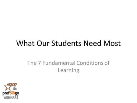 What Our Students Need Most The 7 Fundamental Conditions of Learning.