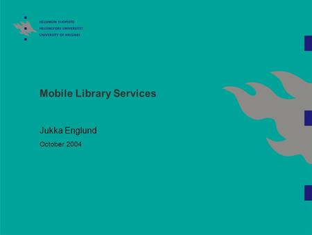 Mobile Library Services Jukka Englund October 2004.