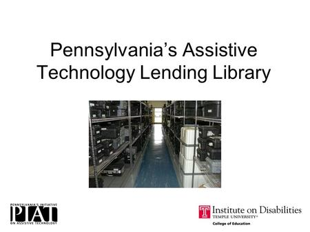 Pennsylvania's Assistive Technology Lending Library.