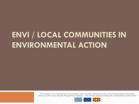 ENVI / LOCAL COMMUNITIES IN ENVIRONMENTAL ACTION.