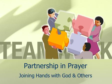 Partnership in Prayer Joining Hands with God & Others.