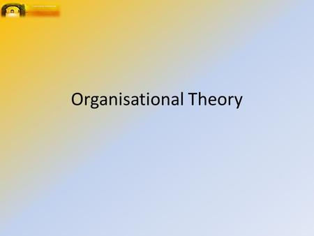 Organisational Theory. Organisational theory deals with the arrangement and structure of an organisation. It outlines responsibilities, and the relationship.