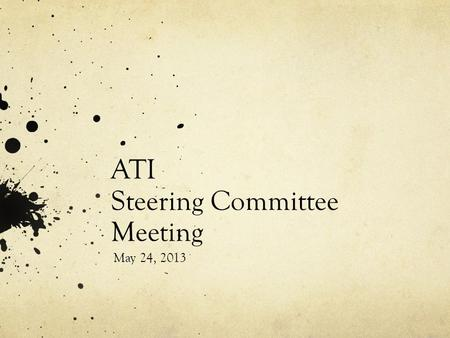 ATI Steering Committee Meeting May 24, 2013. ATI Annual Report 11/12 Web Accessibility GoalsSystem wide Chico State 1. Web Accessibility Evaluation ProcessEstablishedManaged.