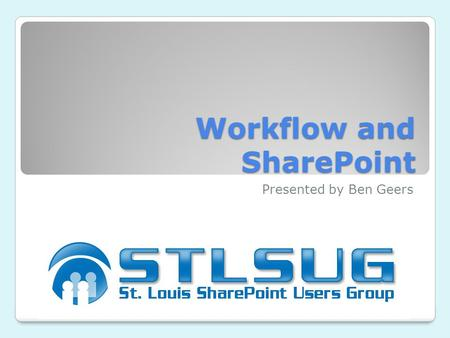 Workflow and SharePoint Presented by Ben Geers. Overview What is workflow? Windows Workflow Foundation How does workflow apply to SharePoint? WSS v3 vs.