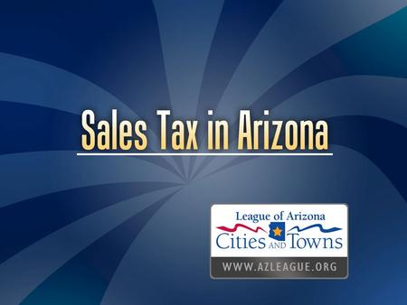 Arizona Sales Tax  Most important revenue source  Limited property tax  Limited flexibility with Revenue Sharing.