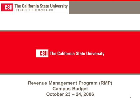 1 Revenue Management Program (RMP) Campus Budget October 23 – 24, 2006.