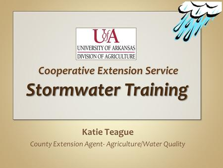 Katie Teague County Extension Agent- Agriculture/Water Quality.