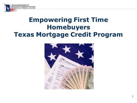 Empowering First Time Homebuyers Texas Mortgage Credit Program