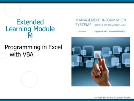 © McGraw-Hill Companies, Inc., McGraw-Hill/Irwin Extended Learning Module M Programming in Excel with VBA.