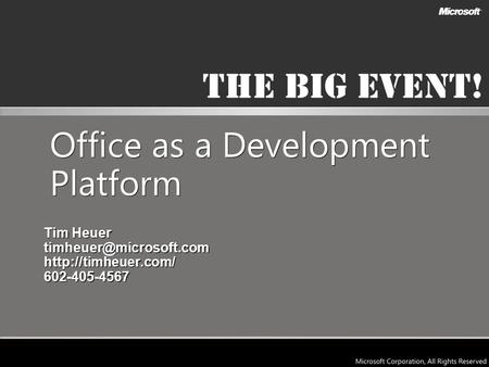 Microsoft Confidential Office as a Development Platform Tim Heuer