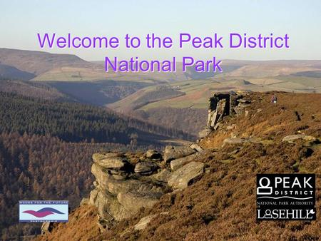 Welcome to the Peak District National Park. Moorlands as Indicators of Climate Change Initiative Welcome to MICCI This is a project designed for schools.
