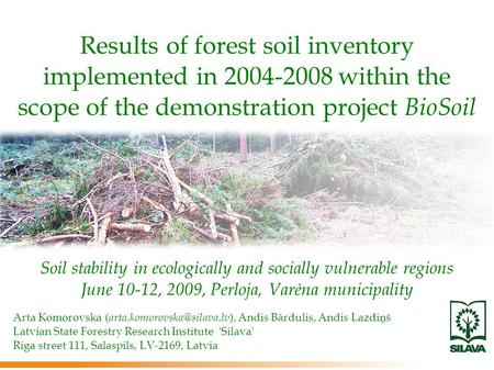 Results of forest soil inventory implemented in 2004-2008 within the scope of the demonstration project BioSoil Soil stability in ecologically and socially.