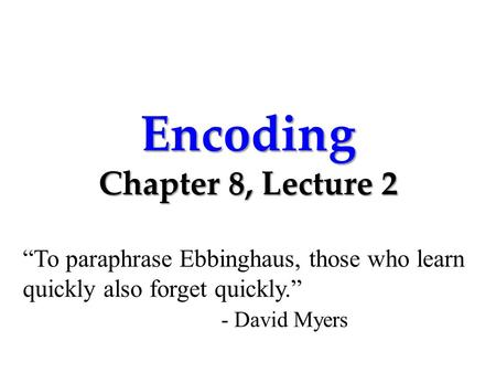 Encoding Chapter 8, Lecture 2
