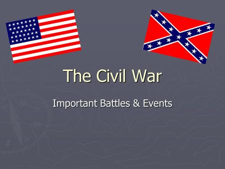 The Civil War Important Battles & Events. Abraham Lincoln & Jefferson Davis.