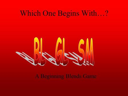 Which One Begins With…? A Beginning Blends Game. Which one begins with BL?