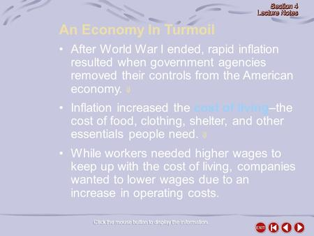 An Economy In Turmoil Click the mouse button to display the information. After World War I ended, rapid inflation resulted when government agencies removed.