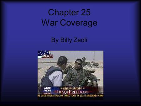 Chapter 25 War Coverage By Billy Zeoli. Some Wars Just To Name A Few French and Indian War (1754-1763) War of Independence (1775-1783) War of 1812 Mexican.