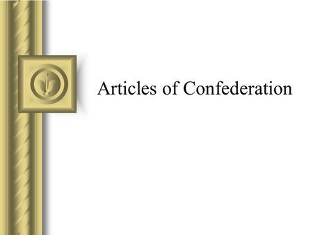 Articles of Confederation Warm Up Questions What is a confederation? What is a republic? Why is the United States a republic? What kind of governments.