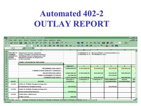 Automated 402-2 OUTLAY REPORT. The 402-2 is an Excel spreadsheet which is used to track all funds related to the project, from beginning to end.