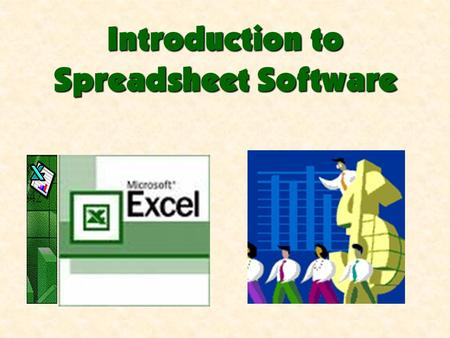 Introduction to Spreadsheet Software. Spreadsheets and Their Uses Examples of Charts Spreadsheet Basics Spreadsheet Map Types of Spreadsheet Data Navigating.