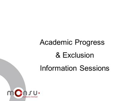 Academic Progress & Exclusion Information Sessions.