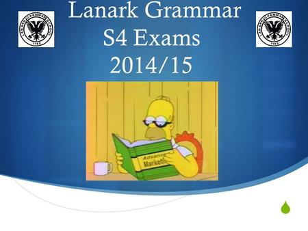  Lanark Grammar S4 Exams 2014/15. What is studying?  Study verb the act of texting, eating and watching TV with an open textbook nearby.