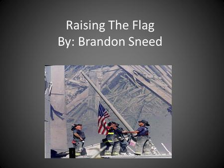 Raising The Flag By: Brandon Sneed. Background Info. Thomas Franklin captured this scene, creating one of the most memorable flag raising scences. Franklin.