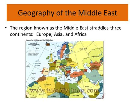 Geography of the Middle East The region known as the Middle East straddles three continents: Europe, Asia, and Africa.