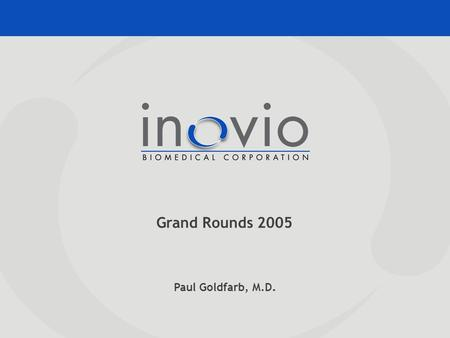Paul Goldfarb, M.D. Grand Rounds 2005. Inovio's Proprietary Medpulser ® System Generator: Capable of several thousand treatments Generates square wave.