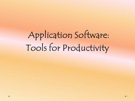Application Software: Tools for Productivity